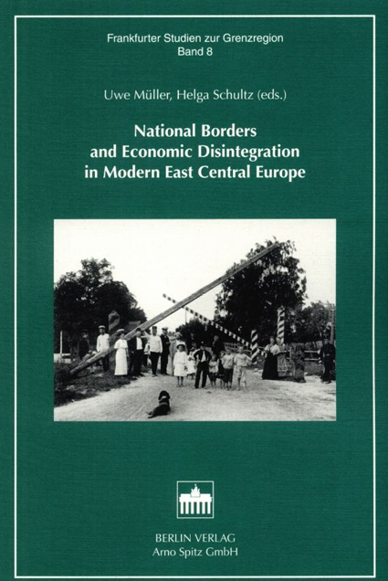National Borders and Economic Disintegration in Modern East Central Europe