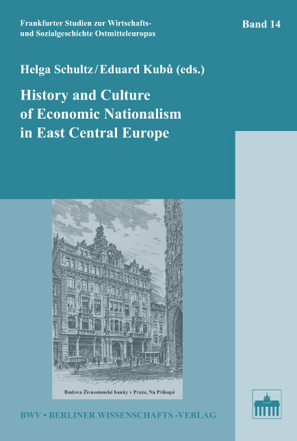 History and Culture of Economic Nationalism in East Central Europe