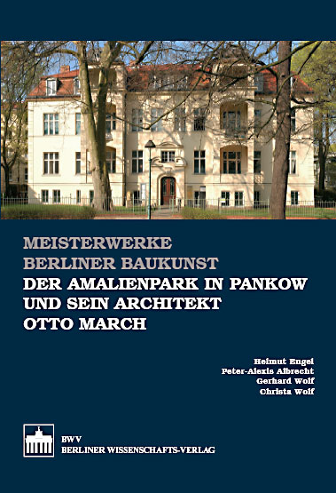 Der Amalienpark in Pankow und sein Architekt Otto March