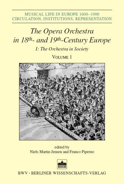 The Opera Orchestra in 18th and 19th Century Europe