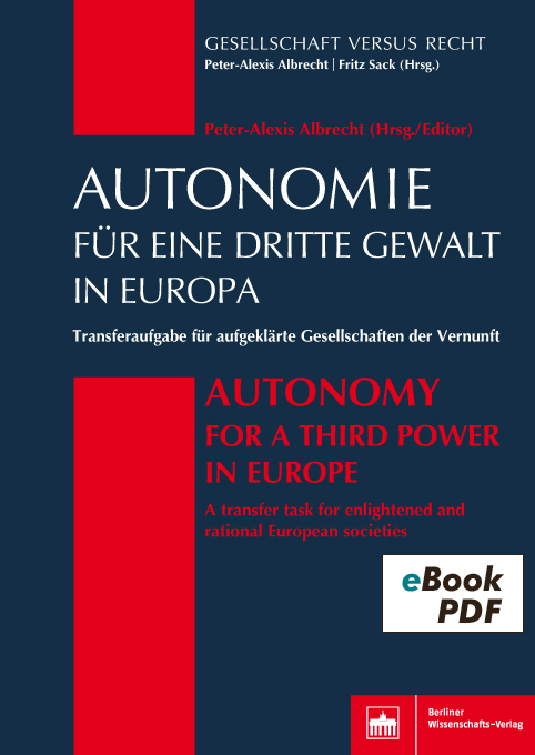 Autonomie für eine Dritte Gewalt in Europa / Autonomy for a Third Power in Europe